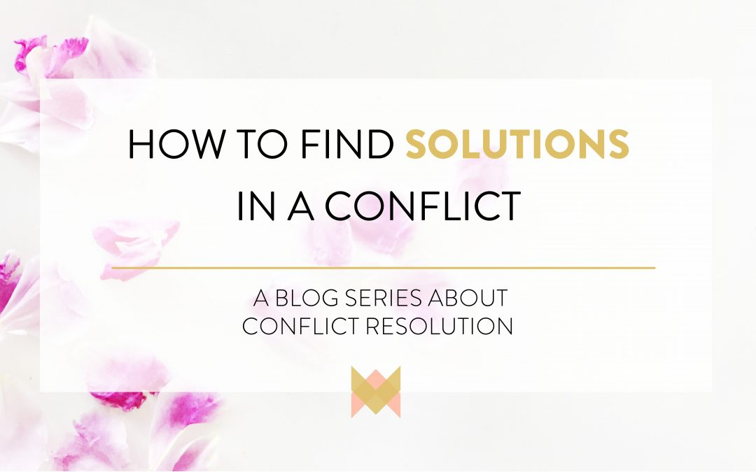 Finding Solutions: Conflict Resolution Series Part 3