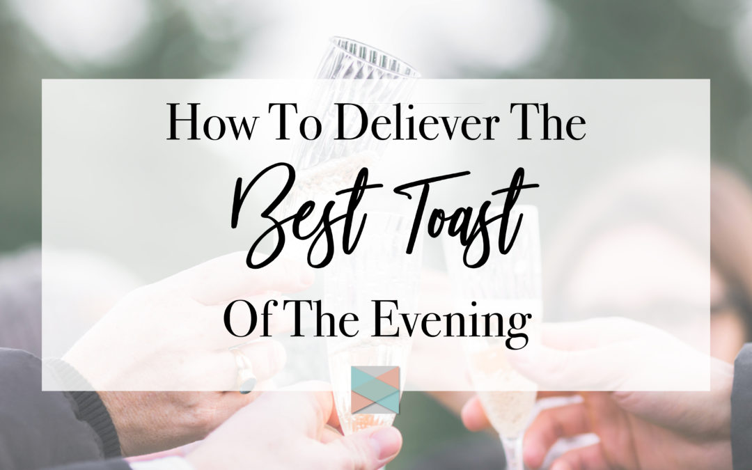 6 Tips To Deliver The Best Toast Of The Evening