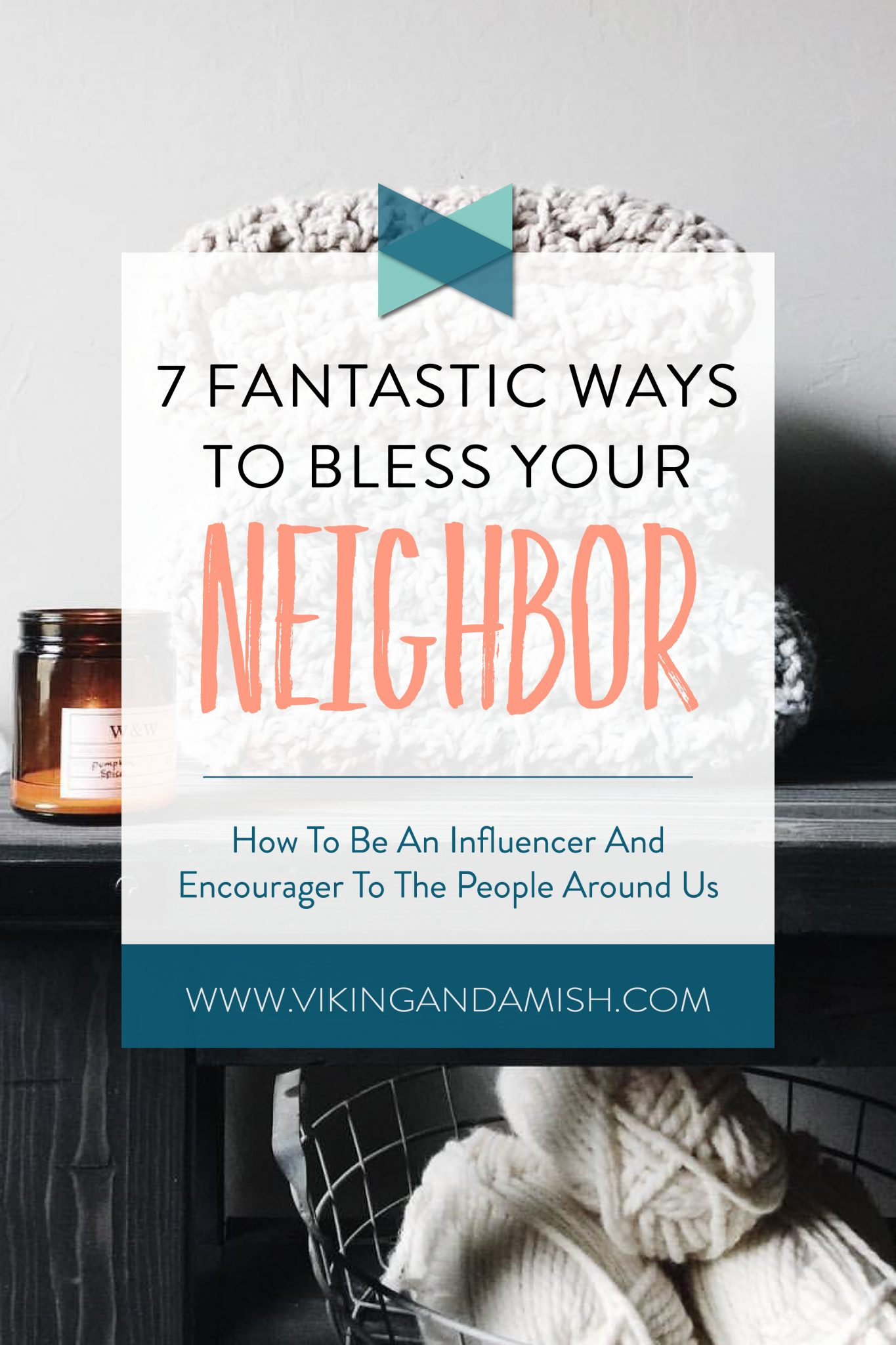 Take Jesus' command about loving your neighbor literal and check out these seven fantastic ways to bless your neighbor; A post was made to inspire kindness and unexpected acts of love towards those who live around us | www.vikingandamish.com