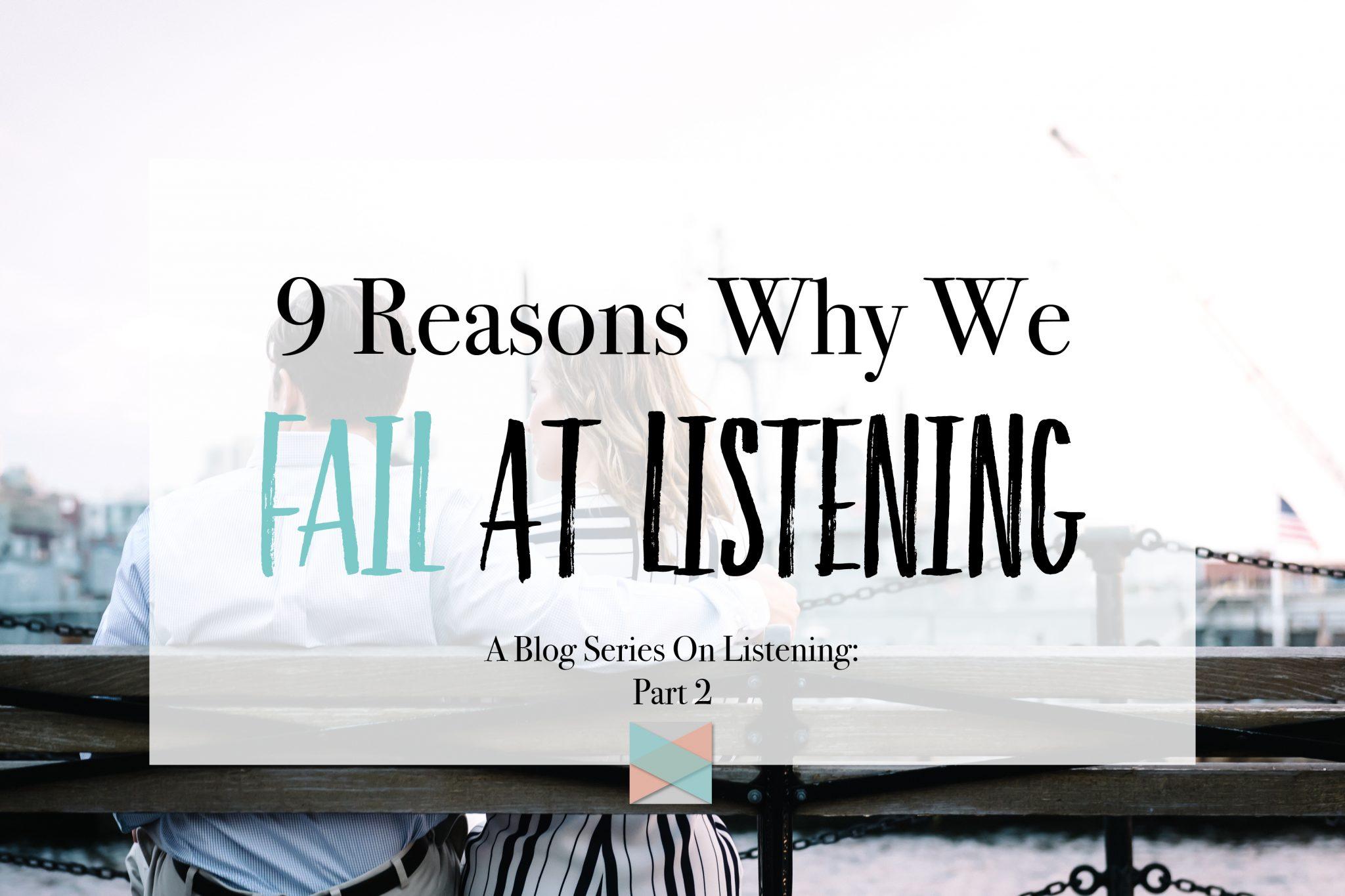 Reasons Why We Fail At Listening