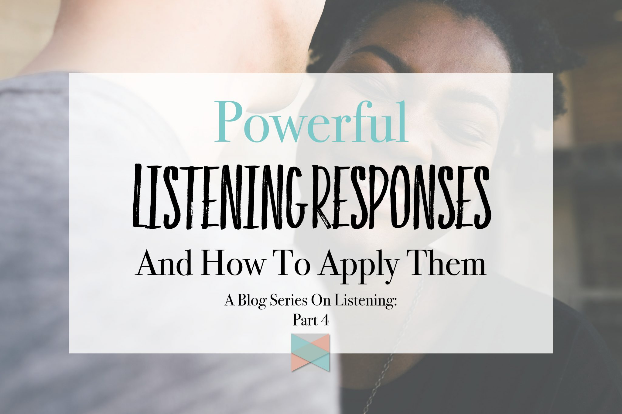 Powerful Listening Responses How Apply Them