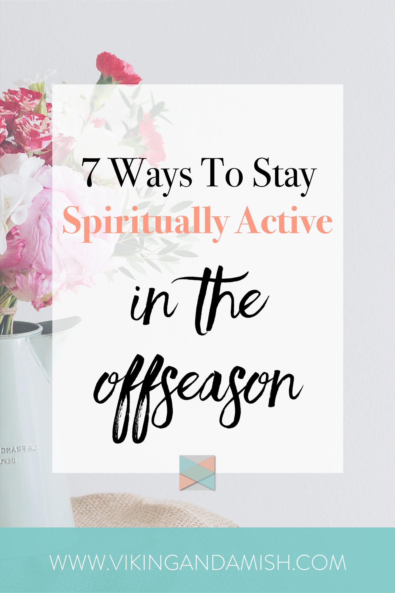 Have you found yourself wondering how to stay spiritually active in the offseason from ministry and church activities? Read here what I am learning through my offseason and how it is making me sharper as a Christian | www.vikingandamish.com