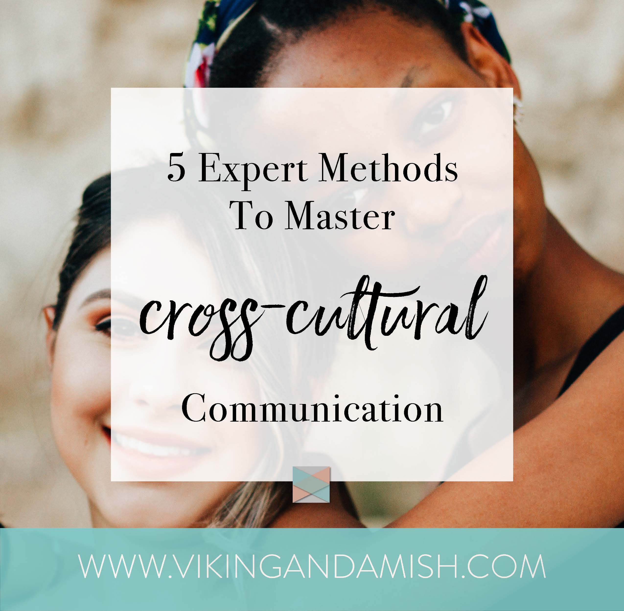 In a cross-cultural misunderstanding are frequent. Use these helpful tools to master cross-cultural communication in your relationships.