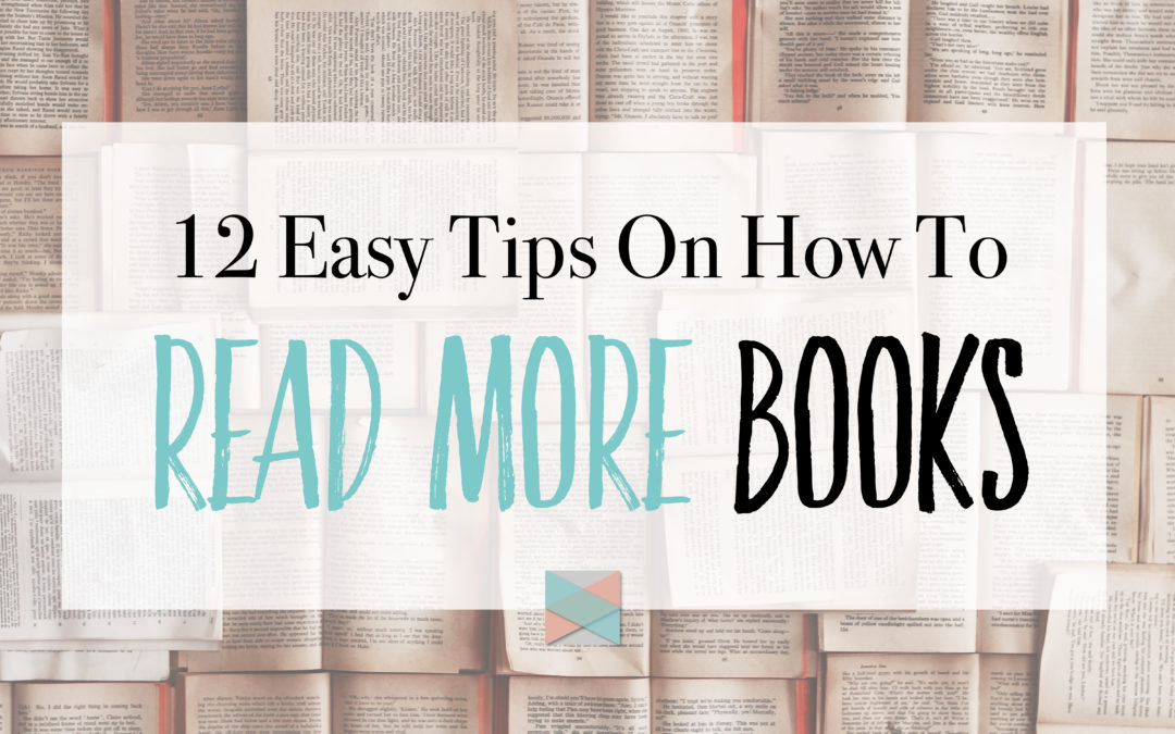 12 Easy Tips On How To Read More Books