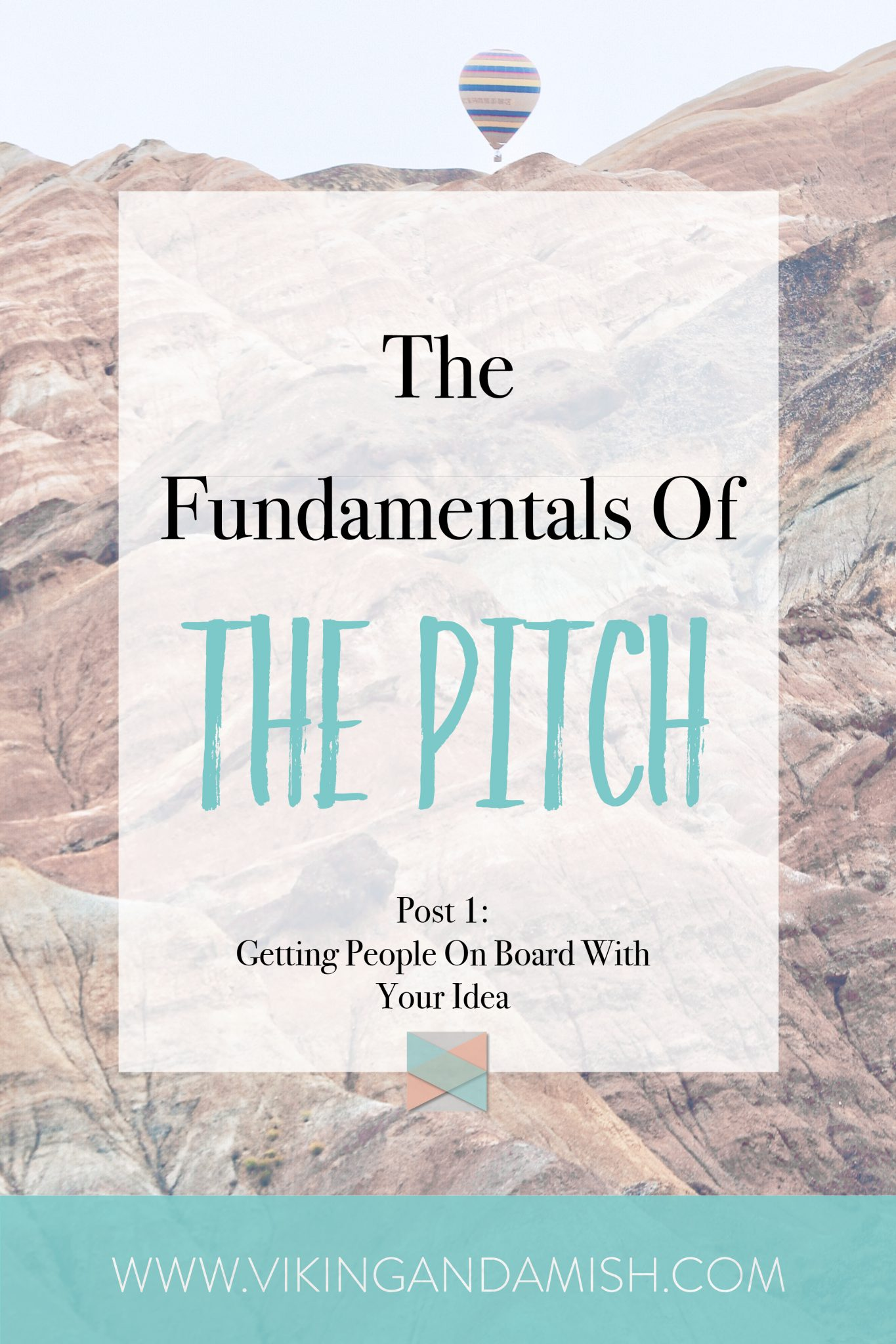 The Fundamentals Of The Pitch - Learn how to get people on board with your idea | www.vikingandamish.com