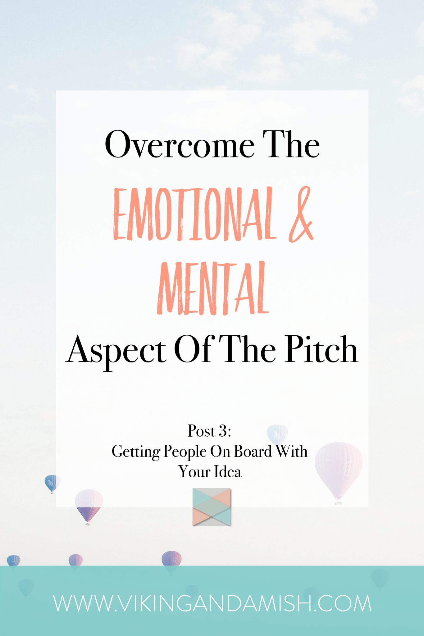 Win At The Emotional And Mental Aspect Of The Pitch - Learn how to get people on board with your idea | www.vikingandamish.com
