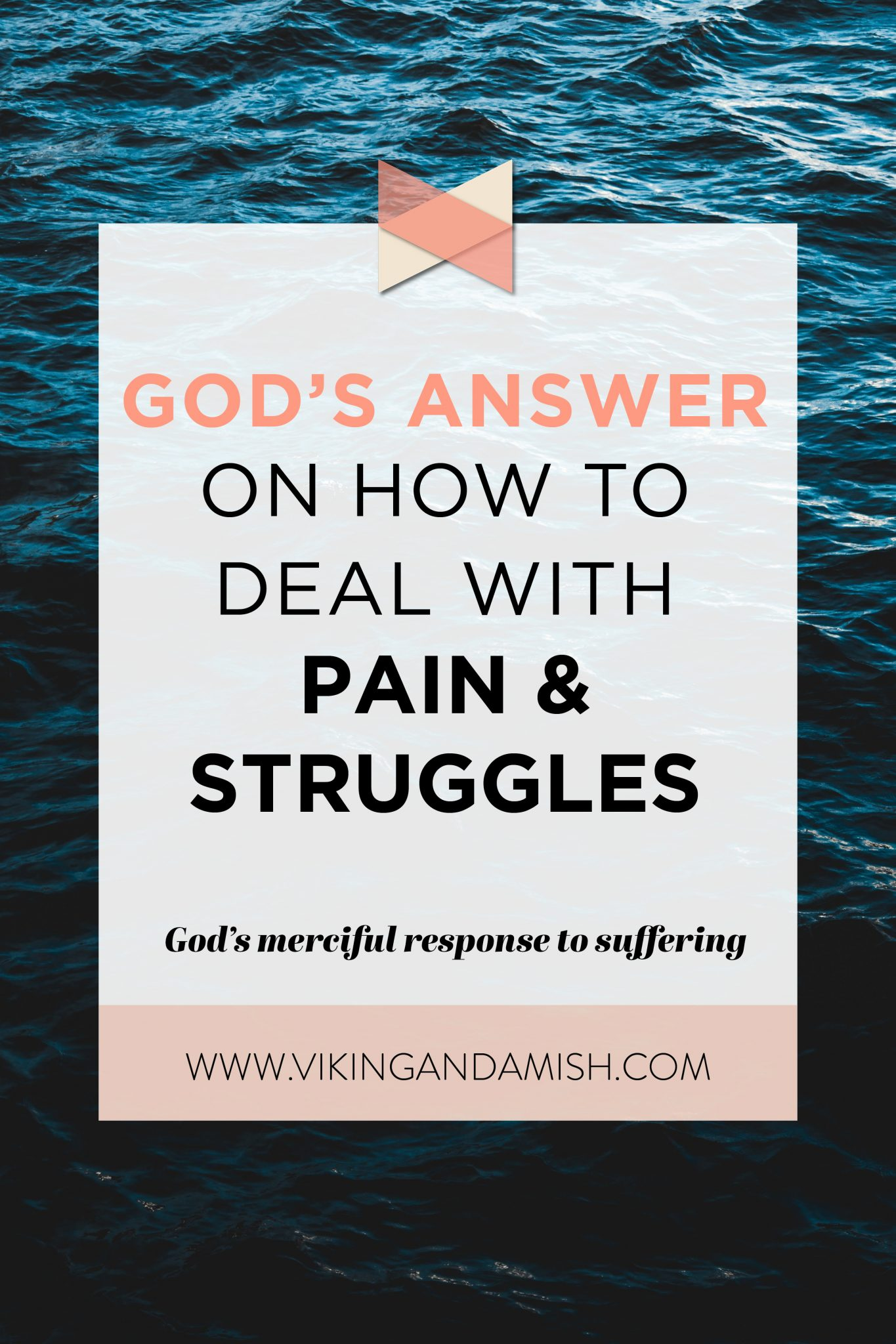 Although part of every human experience, it can still be overwhelming to deal with pain and struggles. This post is a response rooted in Biblical truth | www.vikingandamish.com